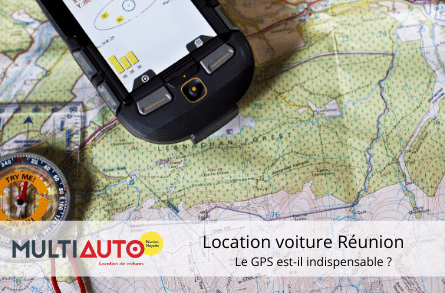 Map or GPS when traveling to La Réunion ? What MultiAuto recommends, the leader in car rental in La Réunion.
